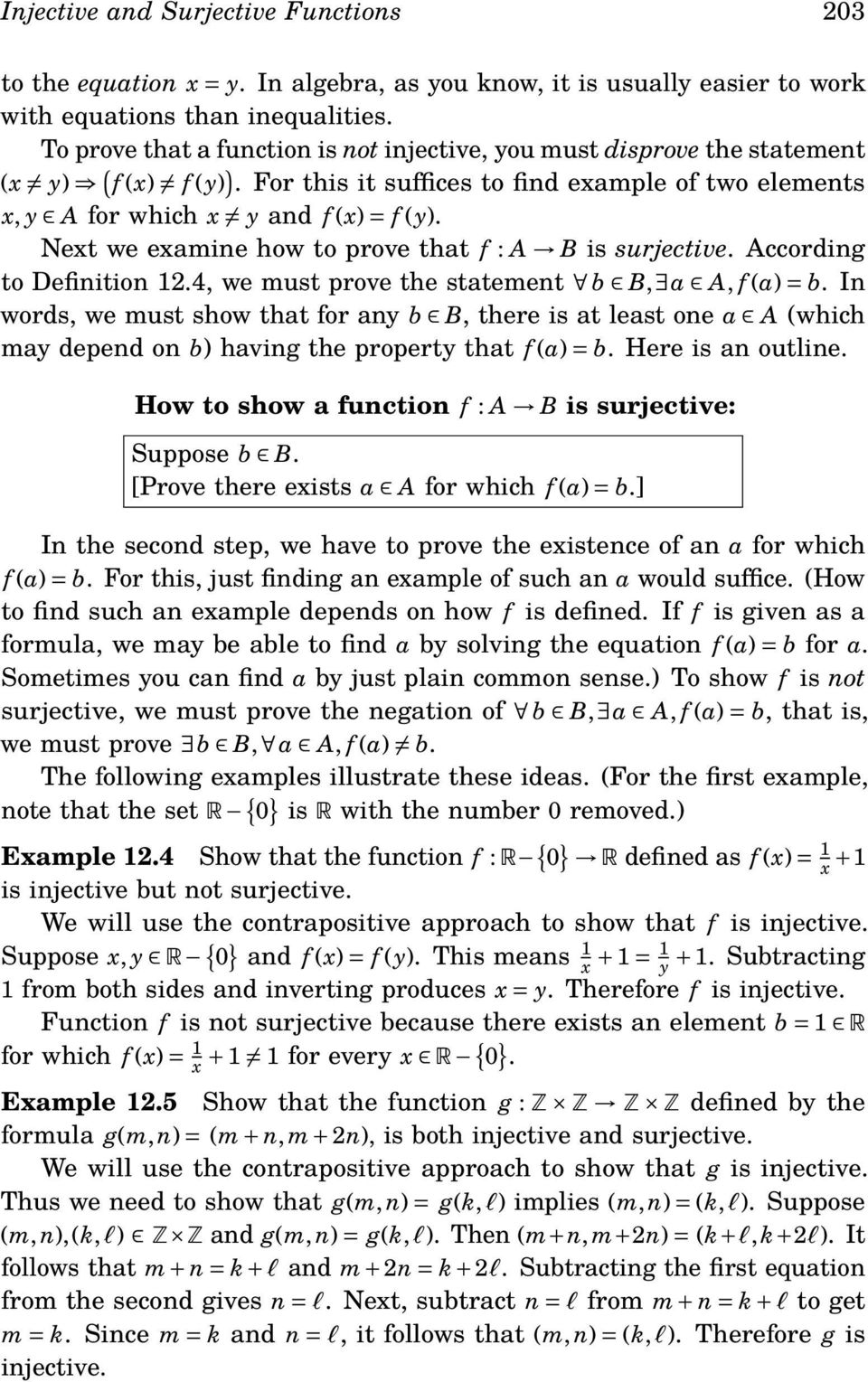 Next we examine how to prove that f : is surjective. ccording to Definition 12.4, we must prove the statement b, a, f (a) = b.