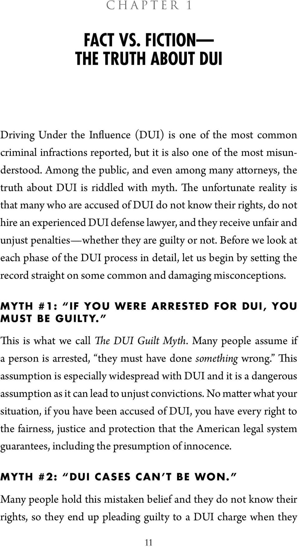 The unfortunate reality is that many who are accused of DUI do not know their rights, do not hire an experienced DUI defense lawyer, and they receive unfair and unjust penalties whether they are