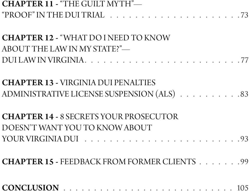 ......... 83 CHAPTER 14-8 SECRETS YOUR PROSECUTOR DOESN T WANT YOU TO KNOW ABOUT YOUR VIRGINIA DUI.