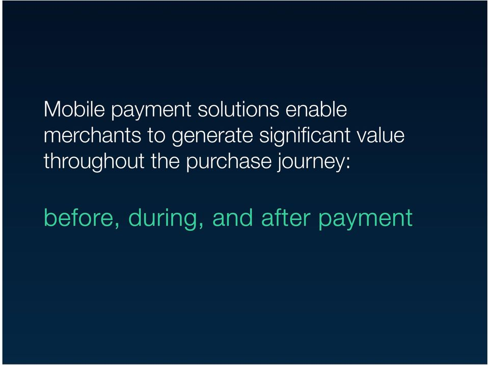 value throughout the purchase journey:
