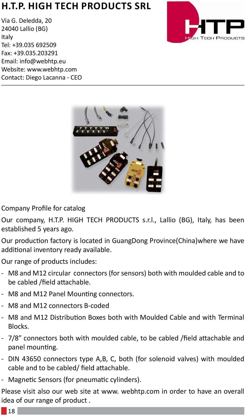 Our production factory is located in GuangDong Province(China)where we have additional inventory ready available.