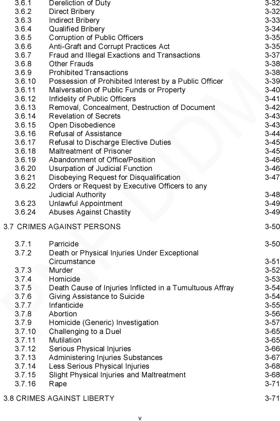 6.12 Infidelity of Public Officers 3-41 3.6.13 Removal, Concealment, Destruction of Document 3-42 3.6.14 Revelation of Secrets 3-43 3.6.15 Open Disobedience 3-43 3.6.16 Refusal of Assistance 3-44 3.6.17 Refusal to Discharge Elective Duties 3-45 3.