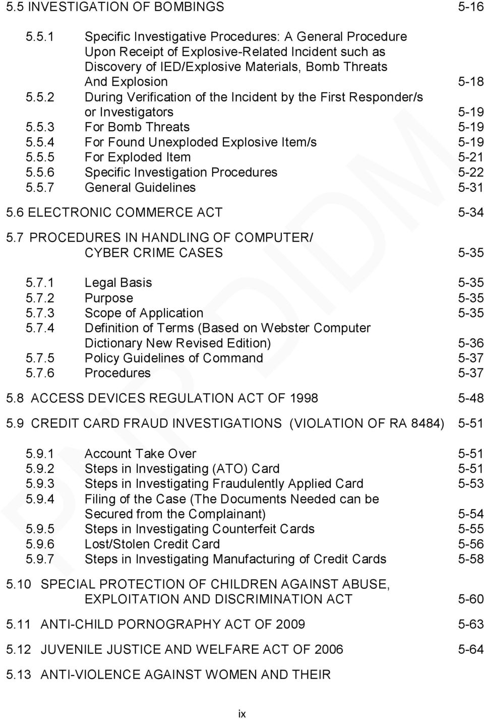 5.7 General Guidelines 5-31 5.6 ELECTRONIC COMMERCE ACT 5-34 5.7 PROCEDURES IN HANDLING OF COMPUTER/ CYBER CRIME CASES 5-35 5.7.1 Legal Basis 5-35 5.7.2 Purpose 5-35 5.7.3 Scope of Application 5-35 5.