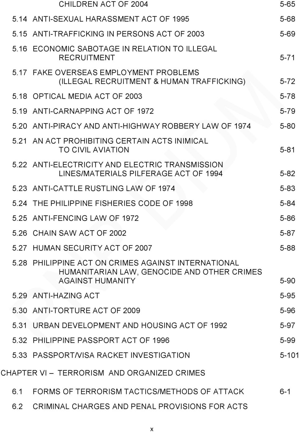20 ANTI-PIRACY AND ANTI-HIGHWAY ROBBERY LAW OF 1974 5-80 5.21 AN ACT PROHIBITING CERTAIN ACTS INIMICAL TO CIVIL AVIATION 5-81 5.