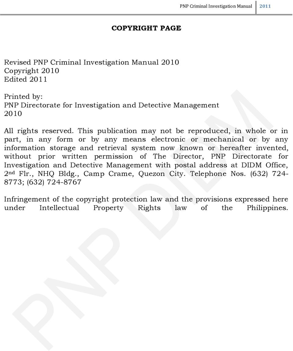 invented, without prior written permission of The Director, PNP Directorate for Investigation and Detective Management with postal address at DIDM Office, 2 nd Flr., NHQ Bldg.