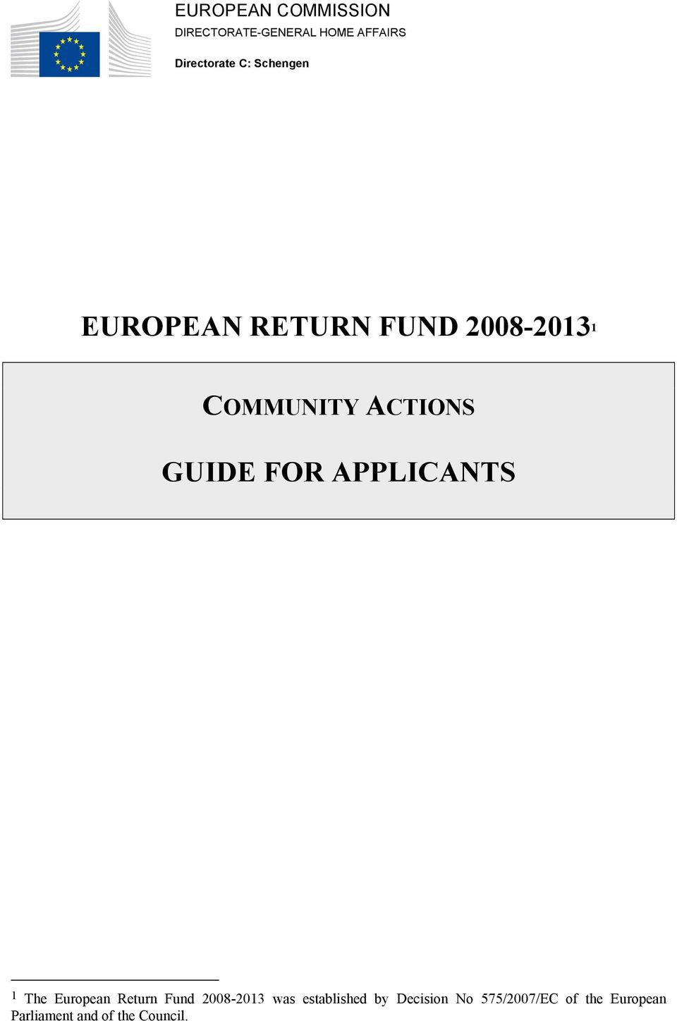 FOR APPLICANTS 1 The European Return Fund 2008-2013 was established