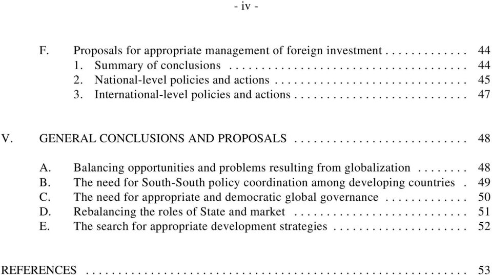 Balancing opportunities and problems resulting from globalization... 48 B. The need for South-South policy coordination among developing countries.