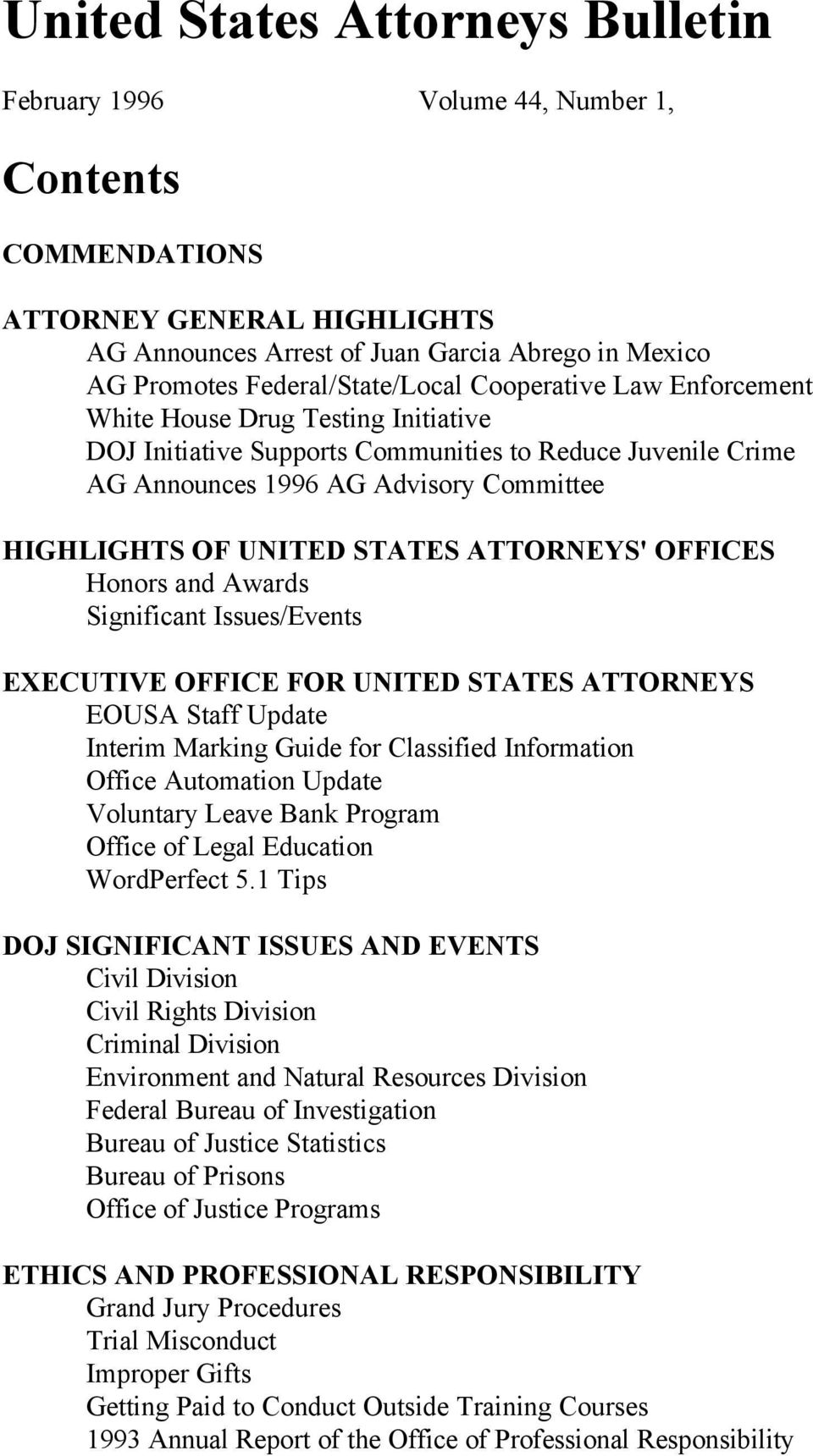 UNITED STATES ATTORNEYS' OFFICES Honors and Awards Significant Issues/Events EXECUTIVE OFFICE FOR UNITED STATES ATTORNEYS EOUSA Staff Update Interim Marking Guide for Classified Information Office