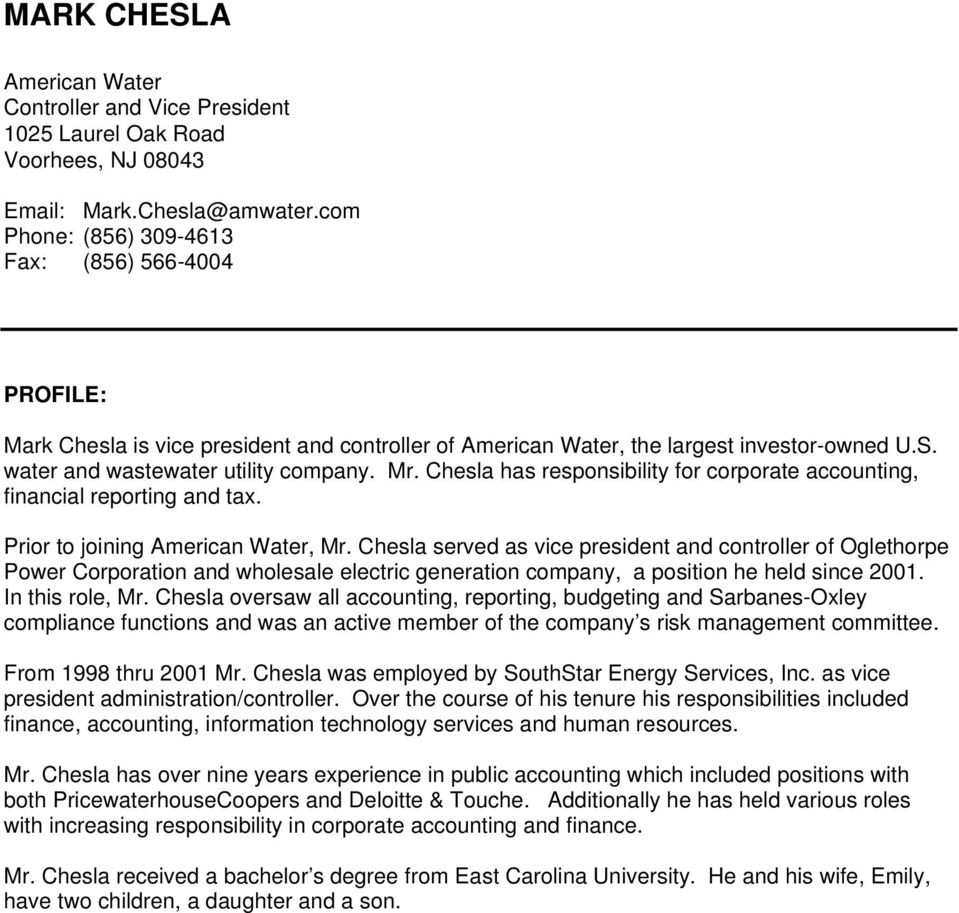 Chesla has responsibility for corporate accounting, financial reporting and tax. Prior to joining American Water, Mr.