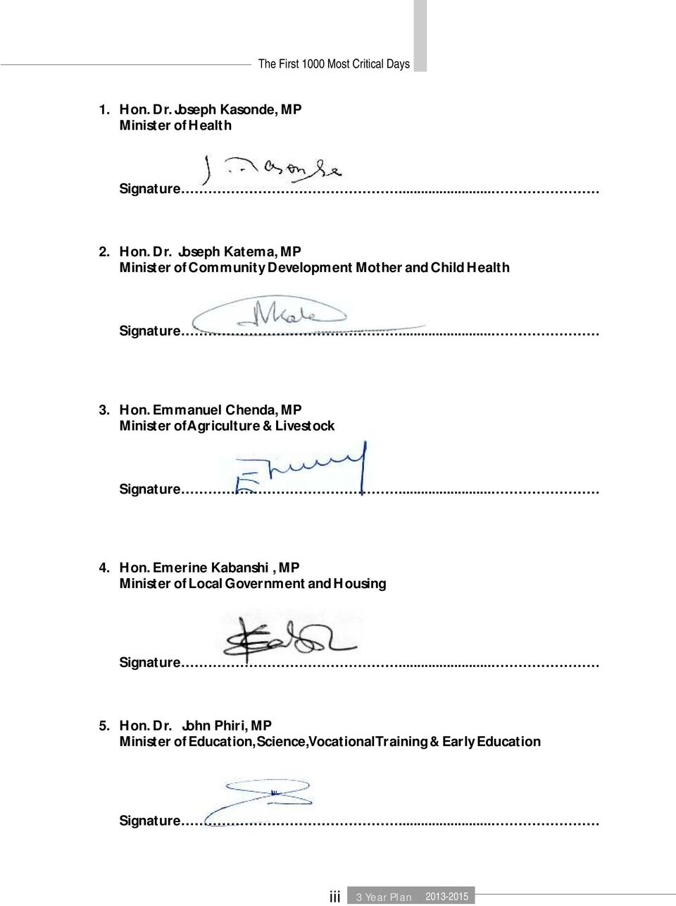 .. 5. Hon. Dr. John Phiri, MP Minister of Education, Science, Vocational Training & Early Education Signature.