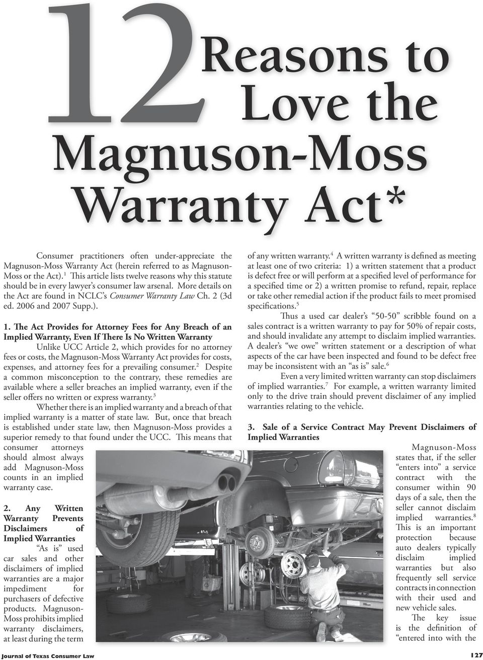 The Act Provides for Attorney Fees for Any Breach of an Implied Warranty, Even If There Is No Written Warranty Unlike UCC Article 2, which provides for no attorney fees or costs, the Magnuson-Moss