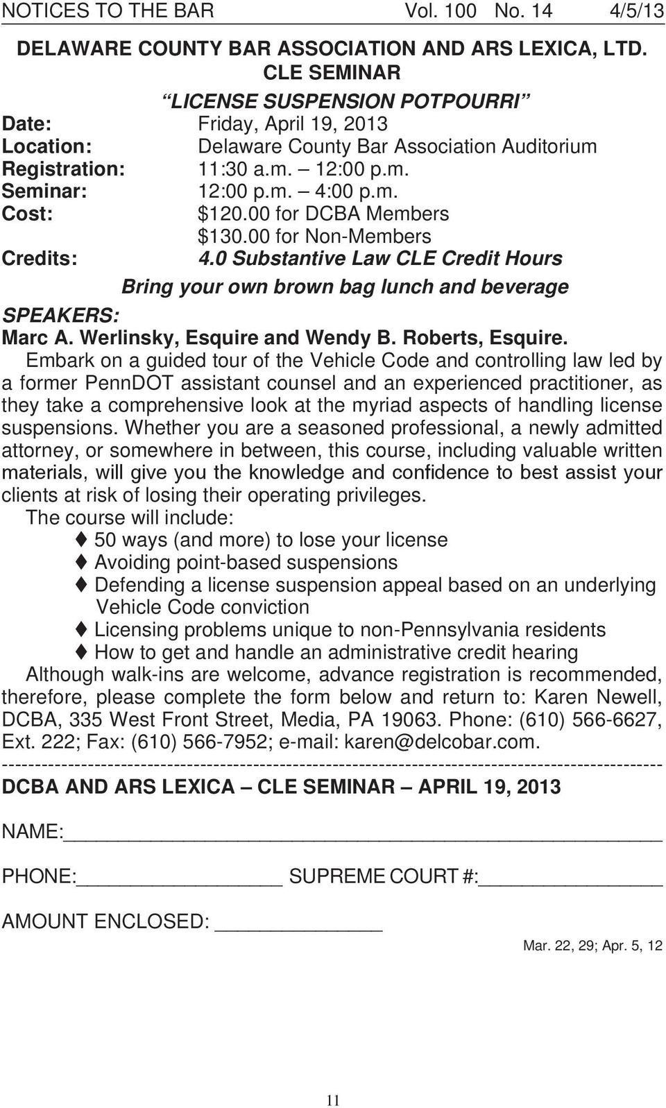 00 for DCBA Members $130.00 for Non-Members Credits: 4.0 Substantive Law CLE Credit Hours Bring your own brown bag lunch and beverage SPEAKERS: Marc A. Werlinsky, Esquire and Wendy B.