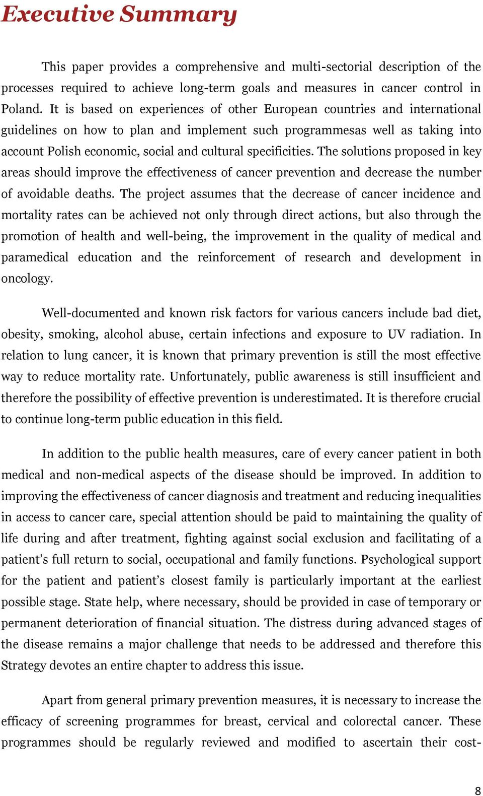 specificities. The solutions proposed in key areas should improve the effectiveness of cancer prevention and decrease the number of avoidable deaths.