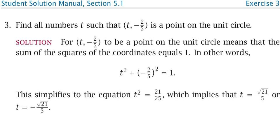 For (t, 2 5 ) to be a point on the unit circle means that the sum of the squares of the