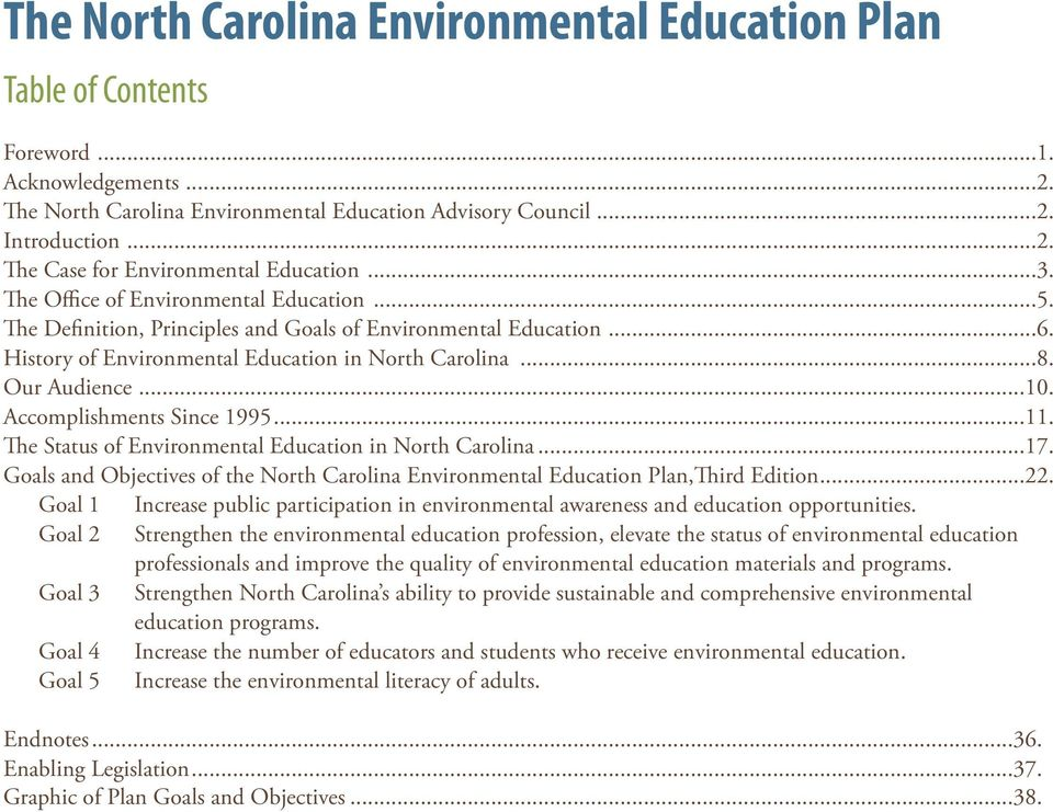 Accomplishments Since 1995...11. The Status of Environmental Education in North Carolina...17. Goals and Objectives of the North Carolina Environmental Education Plan,Third Edition...22.