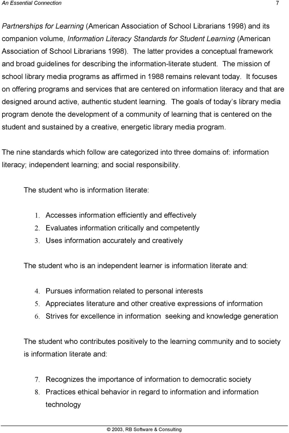 The mission of school library media programs as affirmed in 1988 remains relevant today.