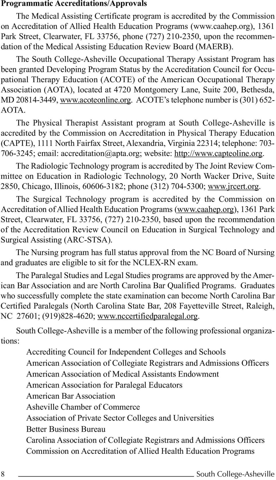 The South College-Asheville Occupational Therapy Assistant Program has been granted Developing Program Status by the Accreditation Council for Occupational Therapy Education (ACOTE) of the American