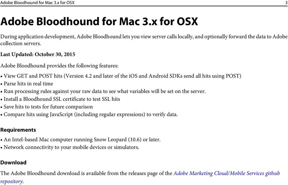 Last Updated: October 30, 2015 Adobe Bloodhound provides the following features: View GET and POST hits (Version 4.