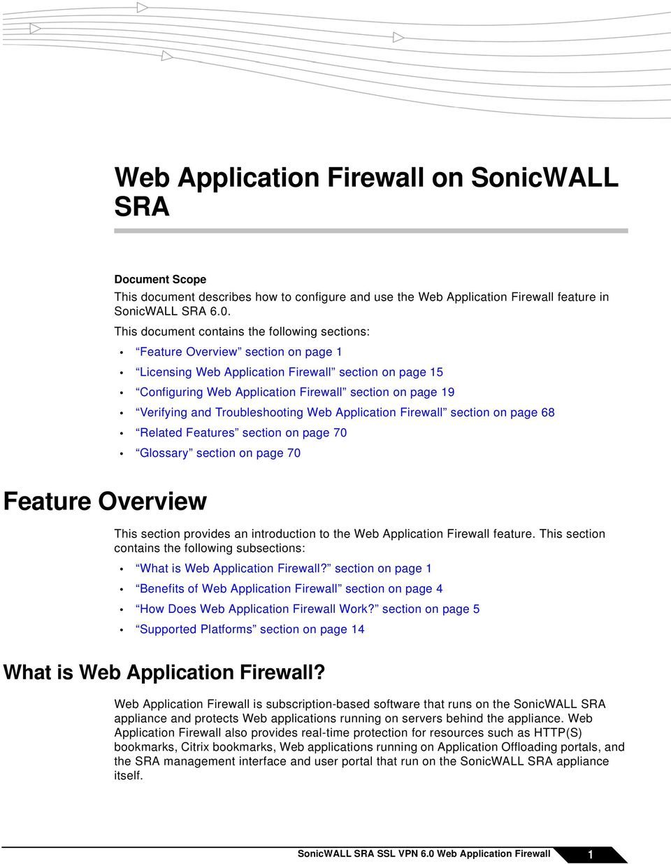 Verifying and Troubleshooting Web Application Firewall section on page 68 Related Features section on page 70 Glossary section on page 70 Feature Overview This section provides an introduction to the