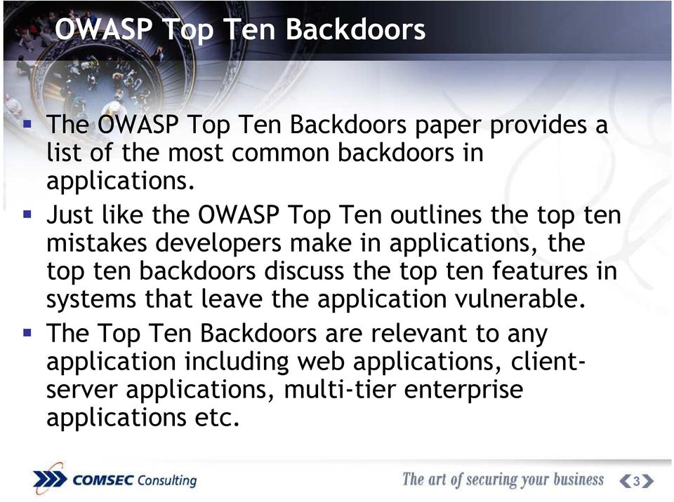 Just like the OWASP Top Ten outlines the top ten mistakes developers make in applications, the top ten backdoors