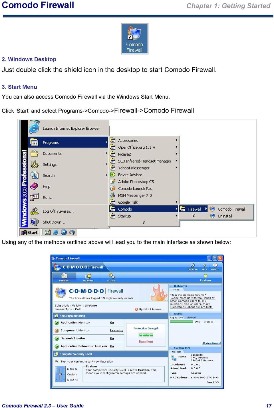 Start Menu You can also access via the Windows Start Menu.