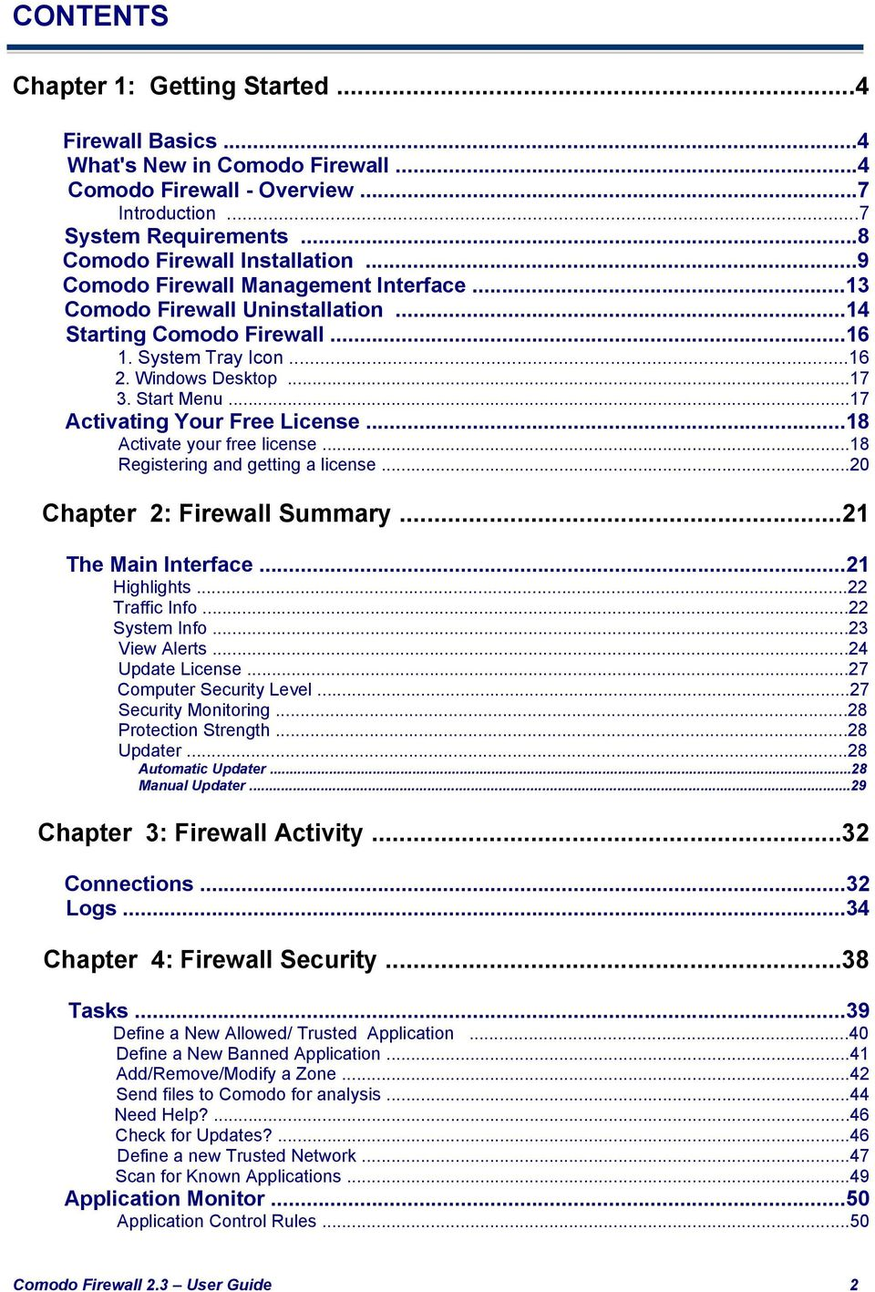 ..20 Chapter 2: Firewall Summary...21 The Main Interface...21 Highlights...22 Traffic Info...22 System Info...23 View Alerts...24 Update License...27 Computer Security Level...27 Security Monitoring.