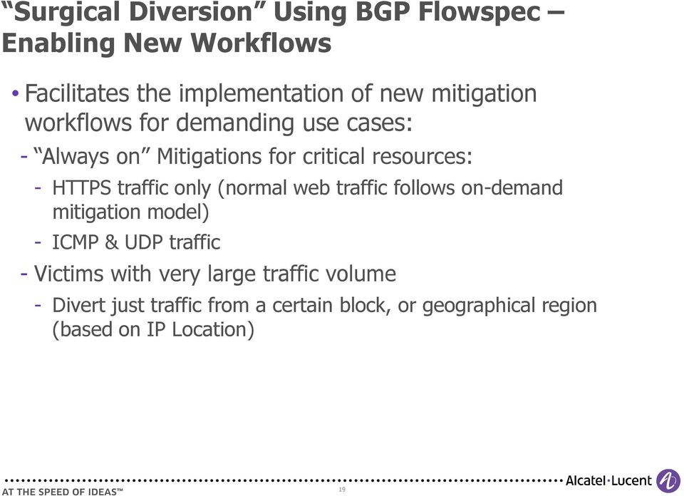 traffic only (normal web traffic follows on-demand mitigation model) ICMP & UDP traffic Victims with