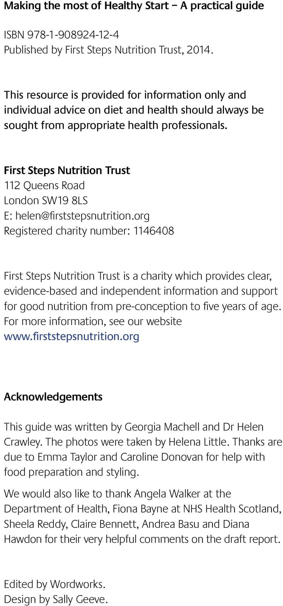 First Steps Nutrition Trust 112 Queens Road London SW19 8LS E: helen@firststepsnutrition.