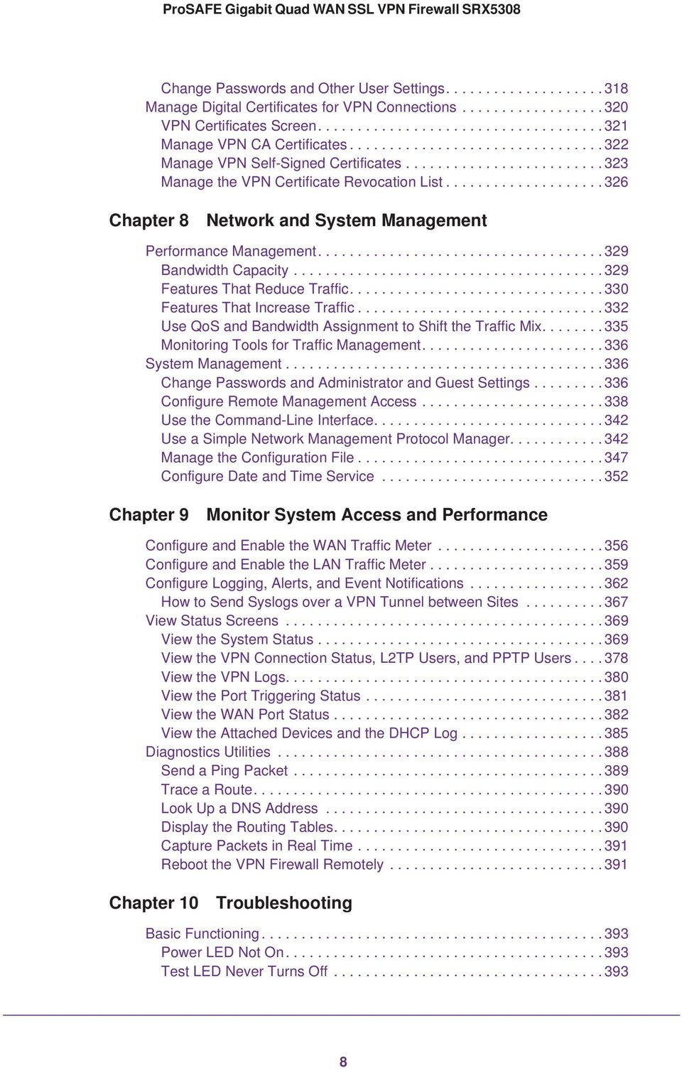 ................... 326 Chapter 8 Network and System Management Performance Management.................................... 329 Bandwidth Capacity....................................... 329 Features That Reduce Traffic.