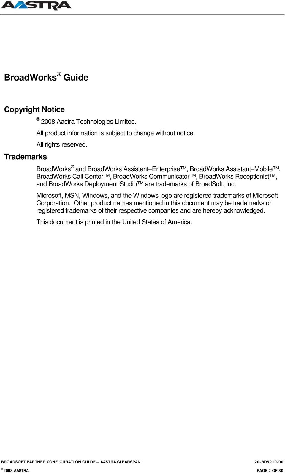 Deployment Studio are trademarks of BroadSoft, Inc. Microsoft, MSN, Windows, and the Windows logo are registered trademarks of Microsoft Corporation.