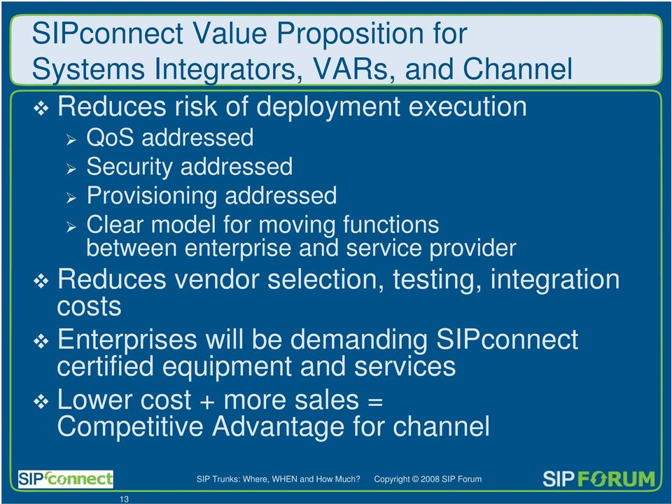enterprise and service provider Reduces vendor selection, testing, integration costs Enterprises will be