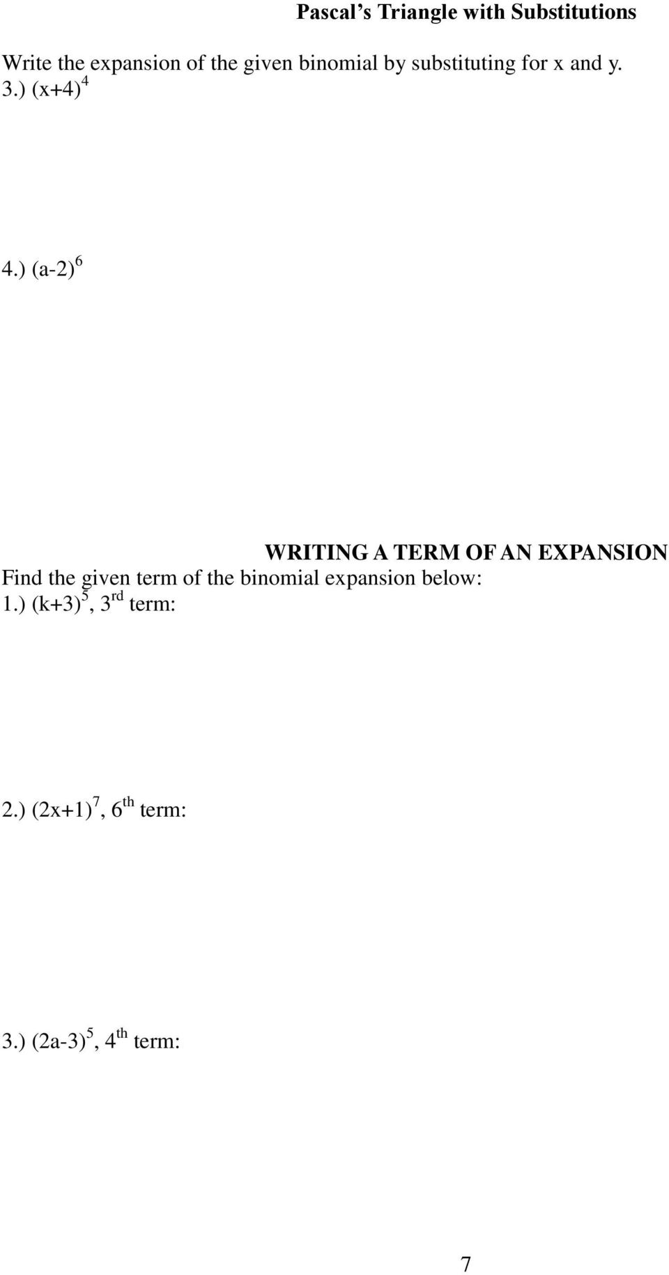) (a-2) 6 WRITING A TERM OF AN EXPANSION Find the given term of the