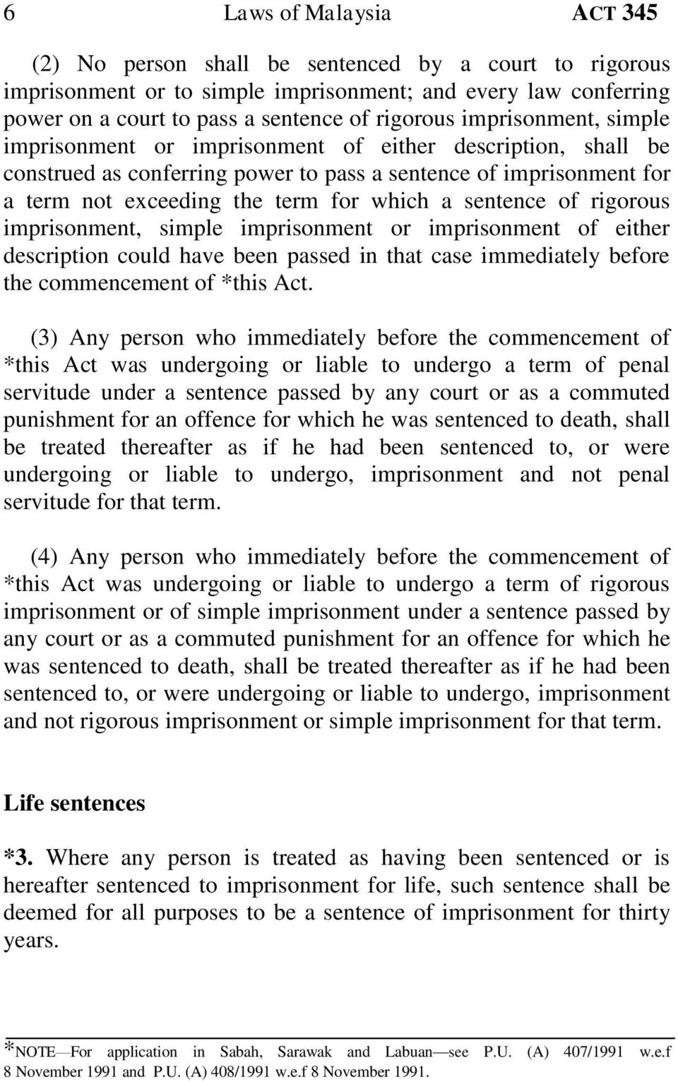 sentence of rigorous imprisonment, simple imprisonment or imprisonment of either description could have been passed in that case immediately before the commencement of *this Act.