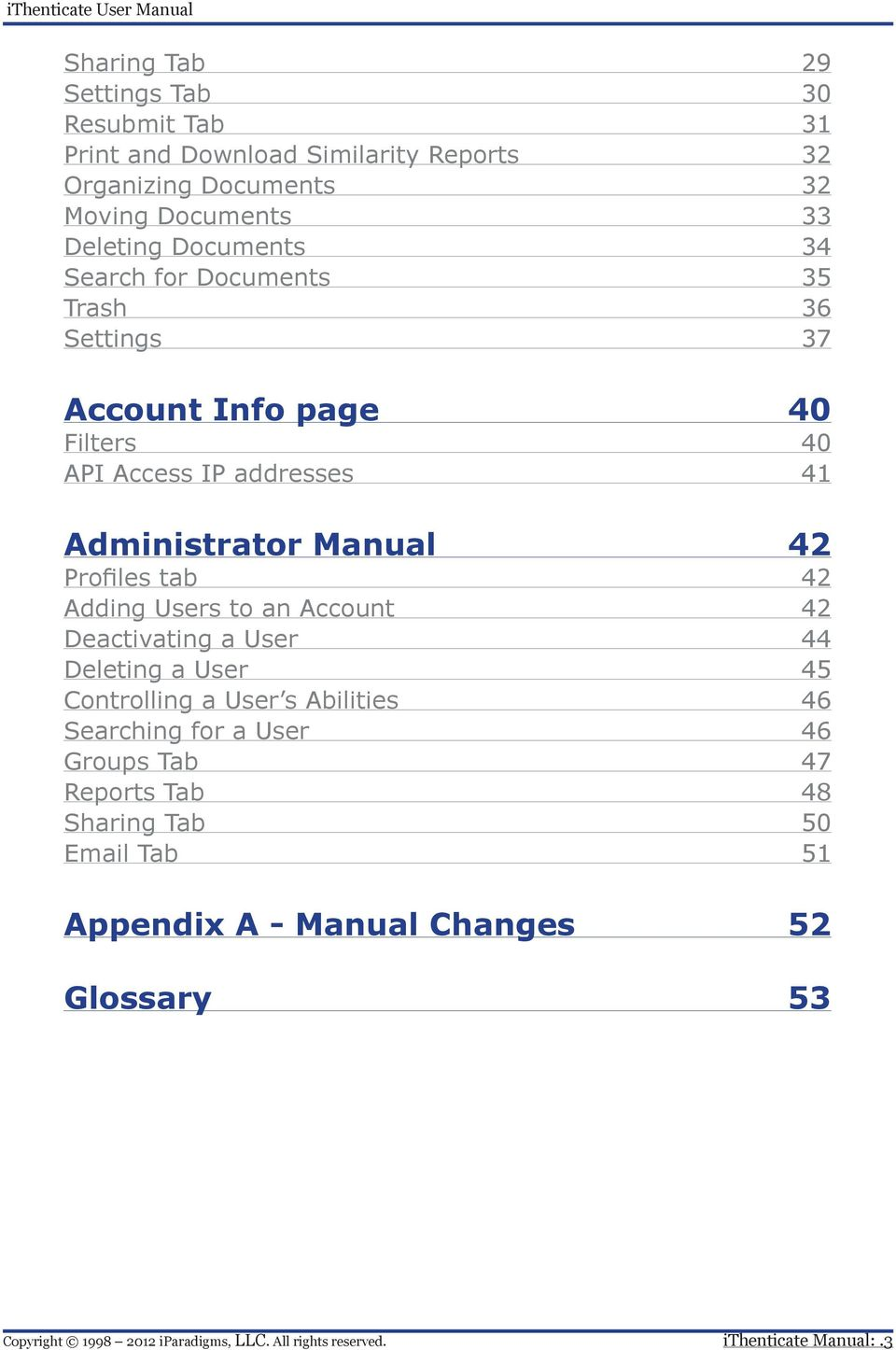 Administrator Manual 42 Profiles tab 42 Adding Users to an Account 42 Deactivating a User 44 Deleting a User 45 Controlling a User s