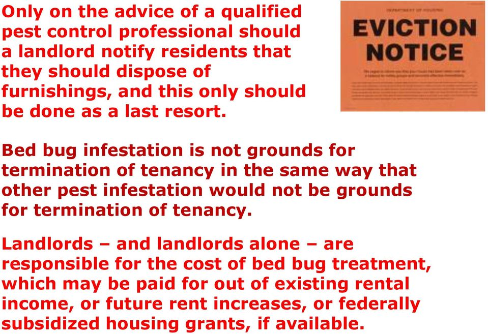 Bed bug infestation is not grounds for termination of tenancy in the same way that other pest infestation would not be grounds for