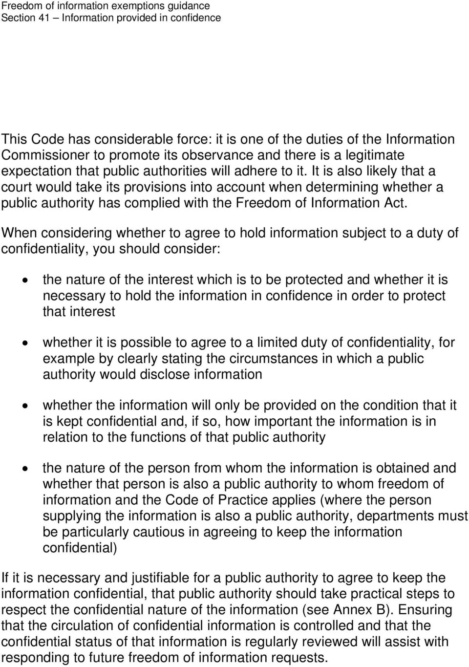 When considering whether to agree to hold information subject to a duty of confidentiality, you should consider: the nature of the interest which is to be protected and whether it is necessary to