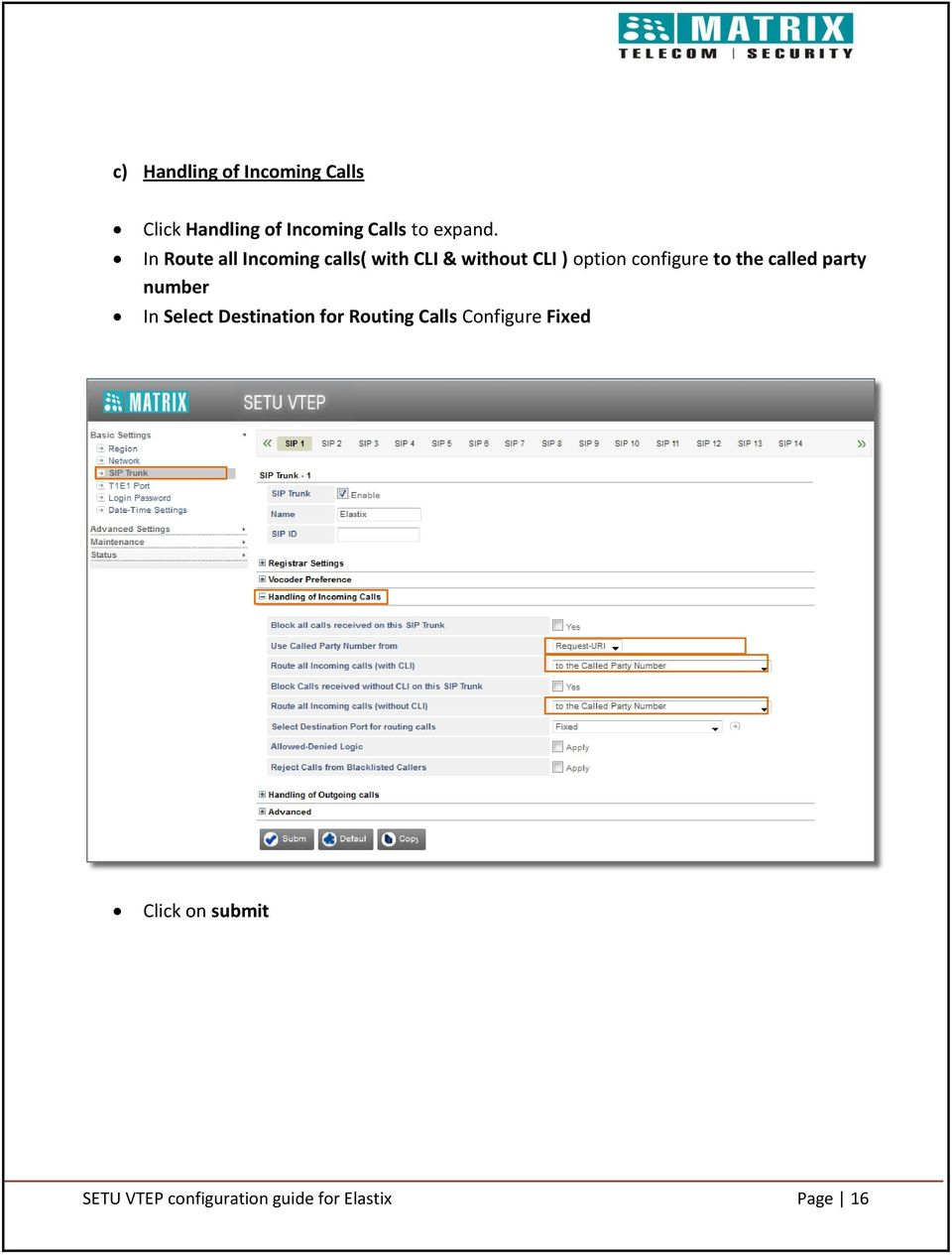 the called party number In Select Destination for Routing Calls Configure