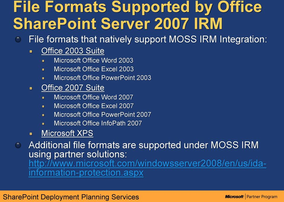 Word 2007 Microsoft Office Excel 2007 Microsoft Office PowerPoint 2007 Microsoft Office InfoPath 2007 Microsoft XPS Additional file