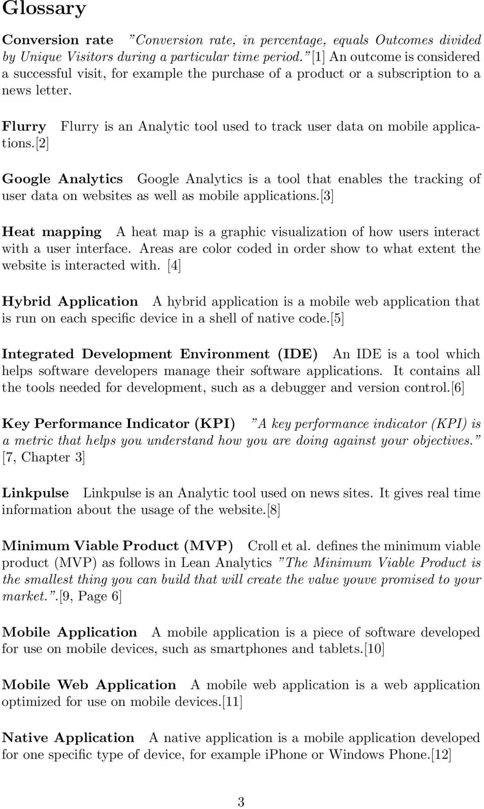 Flurry is an Analytic tool used to track user data on mobile applica- Flurry tions.