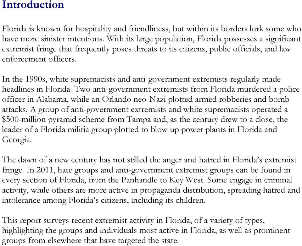 In the 1990s, white supremacists and anti-government extremists regularly made headlines in Florida.