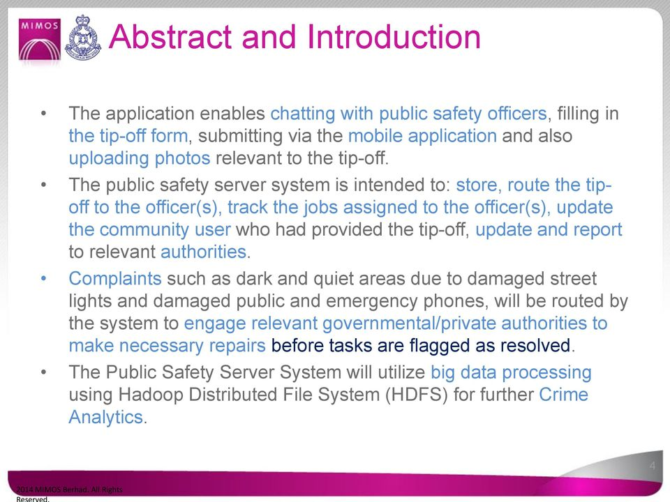 The public safety server system is intended to: store, route the tipoff to the officer(s), track the jobs assigned to the officer(s), update the community user who had provided the tip-off, update