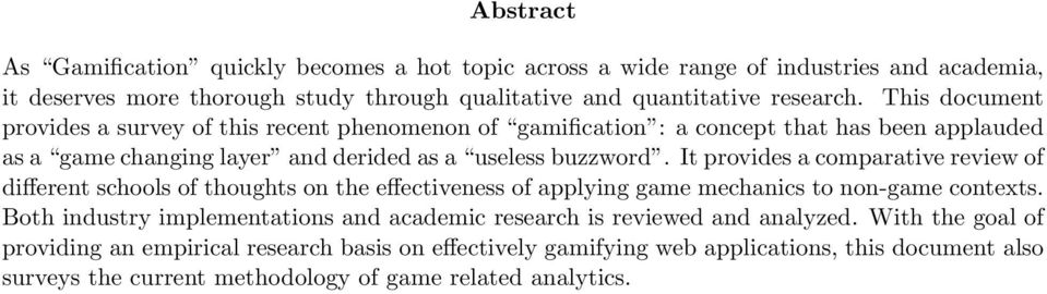 It provides a comparative review of different schools of thoughts on the effectiveness of applying game mechanics to non-game contexts.