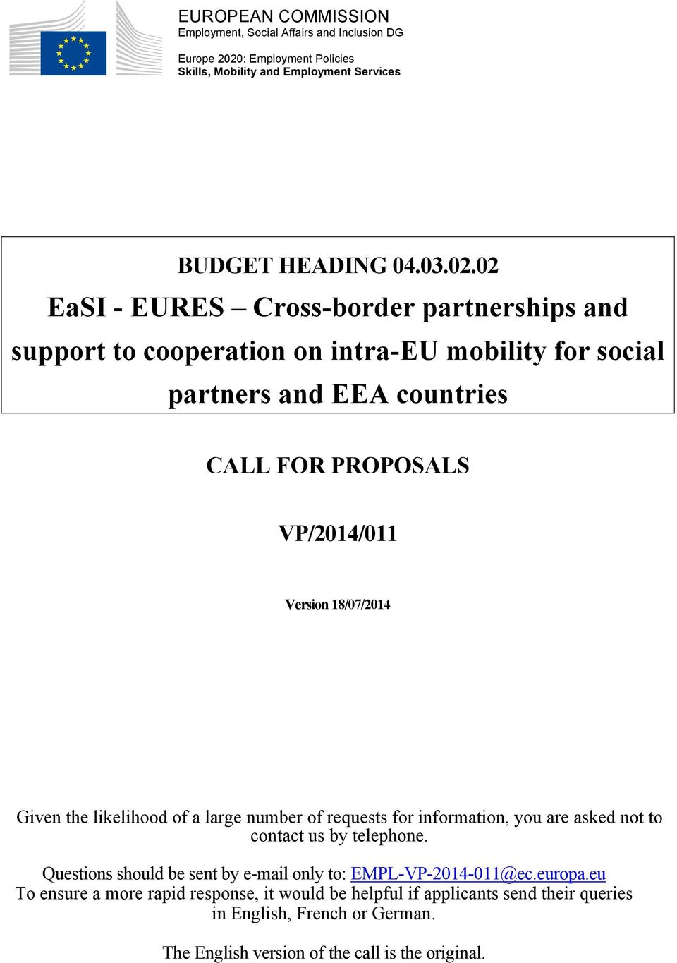 02 EaSI - EURES Cross-border partnerships and support to cooperation on intra-eu mobility for social partners and EEA countries CALL FOR PROPOSALS VP/2014/011 Version