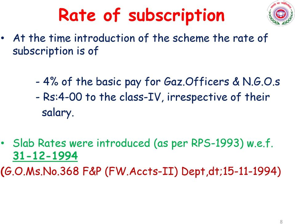 ficers & N.G.O.s - Rs:4-00 to the class-iv, irrespective of their salary.