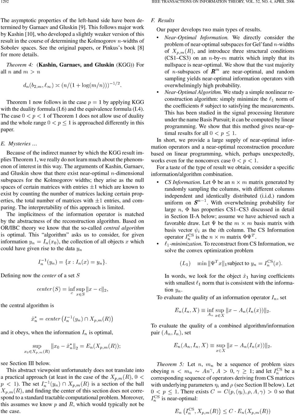 See the original papers, or Pinkus s book [8] for more details. Theorem 4: (Kashin, Garnaev, Gluskin (KGG)) For all Theorem 1 now follows in the case by applying KGG with the duality formula (I.