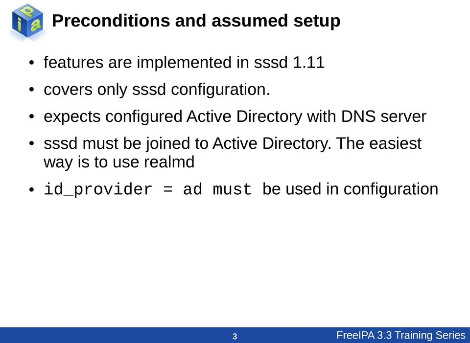 expects configured Active Directory with DNS server sssd must be joined to