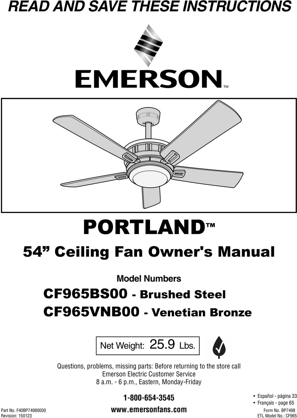 Questions, problems, missing parts: Before returning to the store call Emerson Electric Customer Service 8 a.
