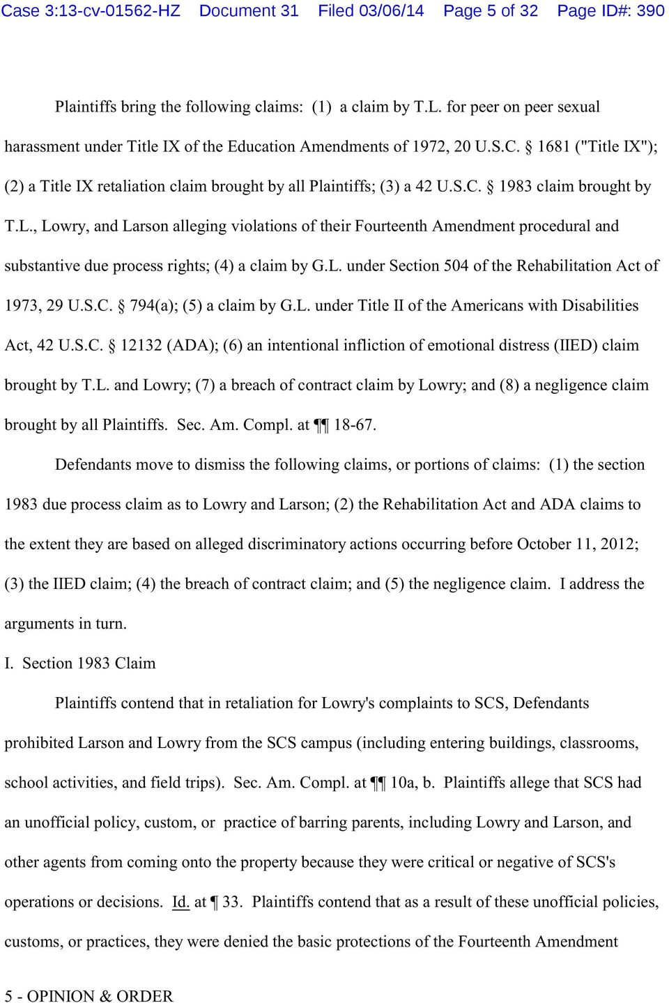 L., Lowry, and Larson alleging violations of their Fourteenth Amendment procedural and substantive due process rights; (4) a claim by G.L. under Section 504 of the Rehabilitation Act of 1973, 29 U.S.C.
