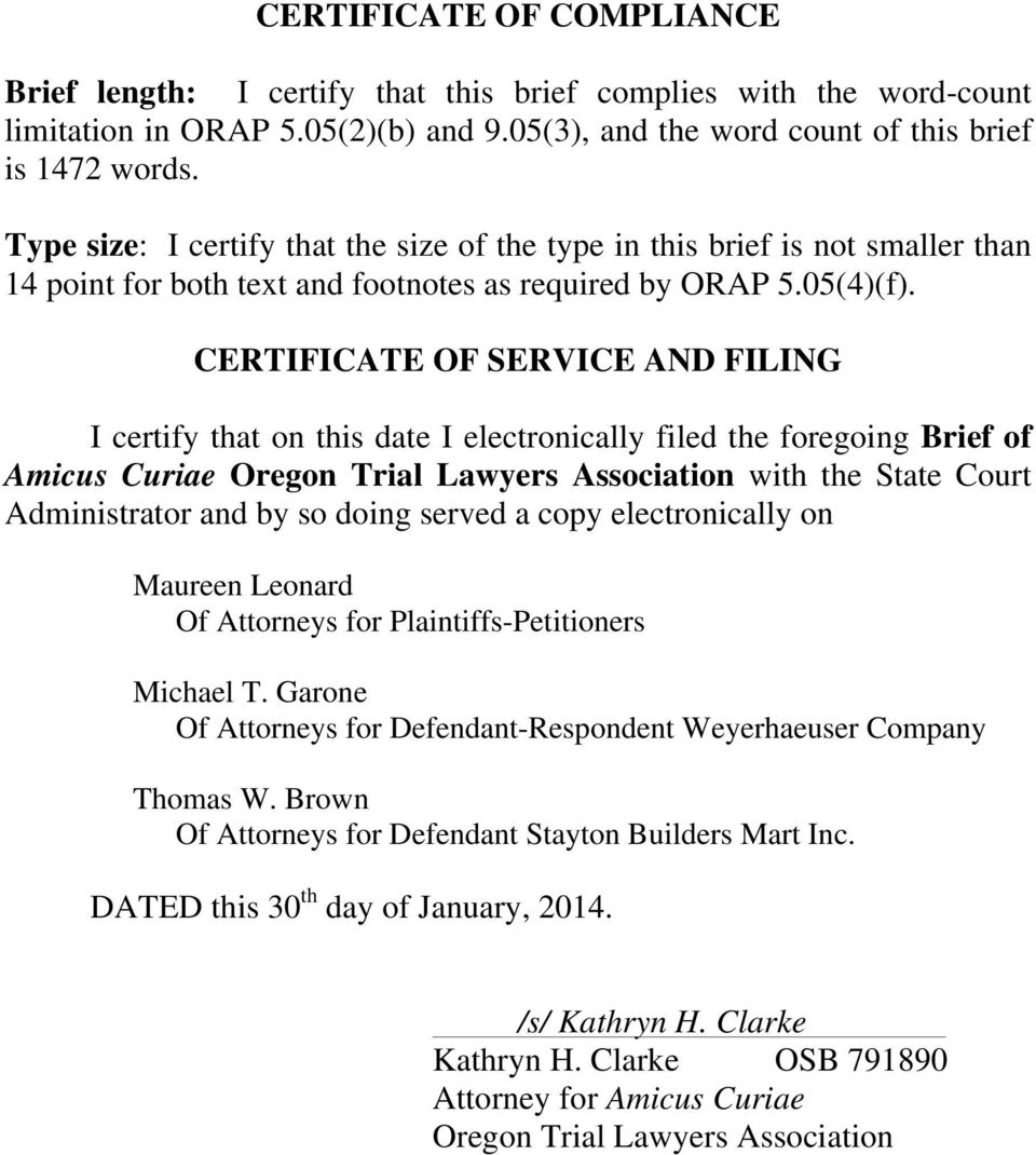 CERTIFICATE OF SERVICE AND FILING I certify that on this date I electronically filed the foregoing Brief of Amicus Curiae Oregon Trial Lawyers Association with the State Court Administrator and by so