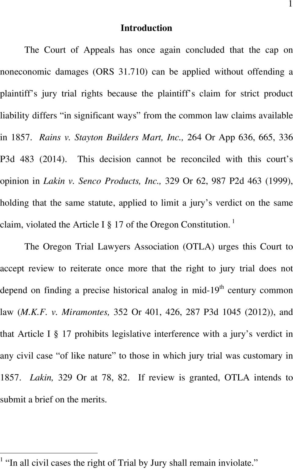 1857. Rains v. Stayton Builders Mart, Inc., 264 Or App 636, 665, 336 P3d 483 (2014). This decision cannot be reconciled with this court s opinion in Lakin v. Senco Products, Inc.